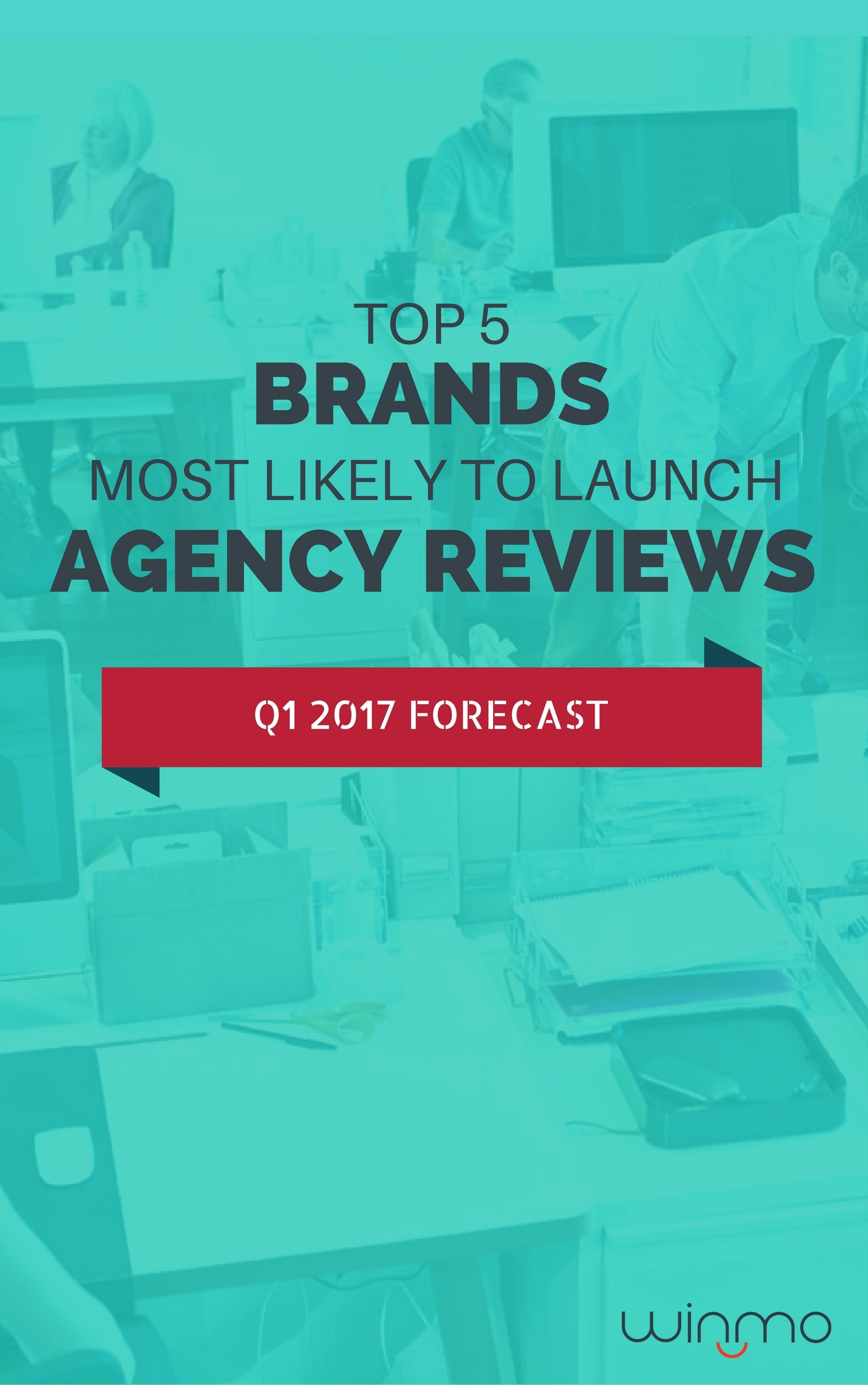 Top_5_Brands_Most_Likely_To_Launch_Agency_Reviews-_Q1_2017_Forecast.jpg